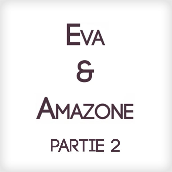 Eva & Amazone - Part 2