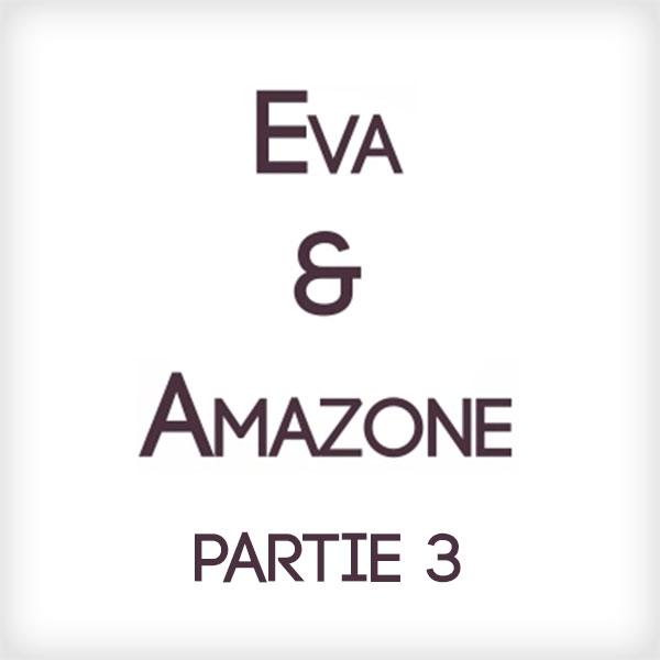 Eva & Amazone - Part 3